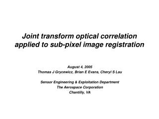 Joint transform optical correlation applied to sub-pixel image registration
