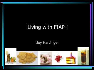 Living with FIAP !