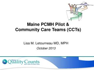 Maine PCMH Pilot &  Community Care Teams (CCTs)