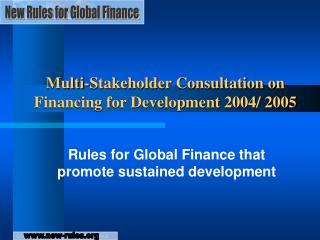 Multi-Stakeholder Consultation on Financing for Development 2004/ 2005