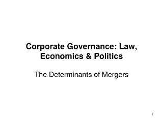 Corporate Governance: Law, Economics & Politics