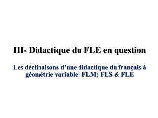 III- Didactique du FLE en question