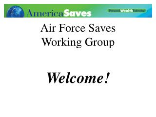 Air Force Saves Working Group