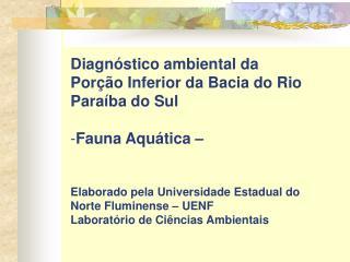 Diagnóstico ambiental da Porção Inferior da Bacia do Rio Paraíba do Sul Fauna Aquática –