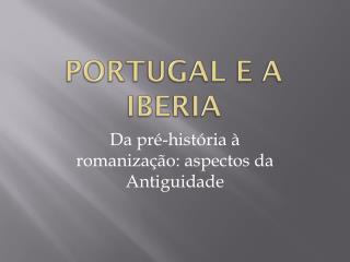 Portugal e a  Iberia