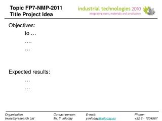 Topic FP7-NMP-2011	 Title Project Idea