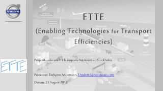 ETTE  (Enabling Technologies  for  Transport Efficiencies)