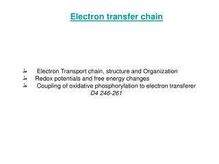 ? ���� �Electron Transport chain, structure and Organization