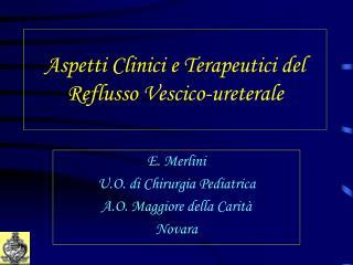 Aspetti Clinici e Terapeutici del Reflusso Vescico-ureterale