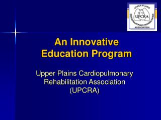 An Innovative  Education Program
