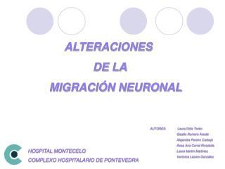 ALTERACIONES               DE LA  MIGRACI N NEURONAL