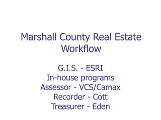 Marshall County Real Estate Workflow