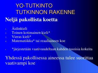 YO-TUTKINTO TUTKINNON RAKENNE