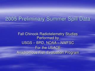 2005 Preliminary Summer Spill Data
