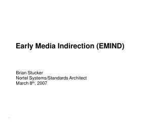Early Media Indirection (EMIND)