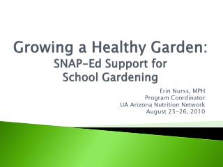 Growing a Healthy Garden:  SNAP-Ed Support for School Gardening