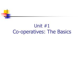 Unit 1 Co-operatives: The Basics