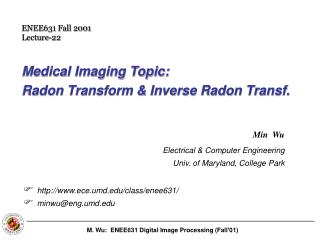 Medical Imaging Topic:   Radon Transform  Inverse Radon Transf.