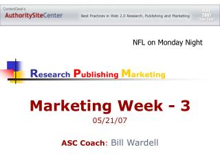 Marketing Week - 3 05/21/07 ASC Coach :  Bill Wardell