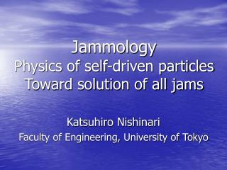 Jammology Physics of self-driven particles Toward solution of all jams