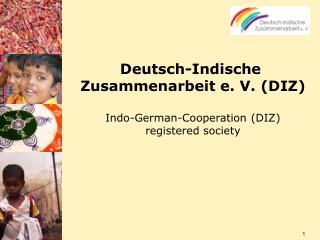 Deutsch-Indische  Zusammenarbeit e. V. (DIZ) Indo-German-Cooperation (DIZ) registered society