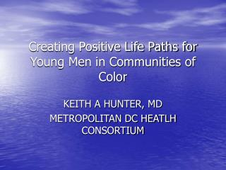 Creating Positive Life Paths for Young Men in Communities of Color