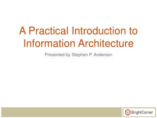 A Practical Introduction to Information Architecture