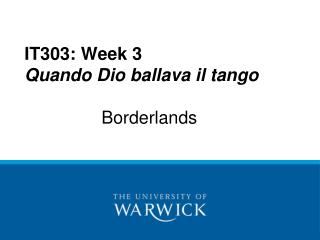 IT303: Week 3  Quando Dio ballava il tango