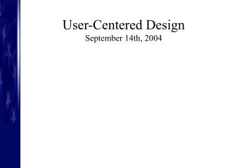 User-Centered Design September 14th, 2004