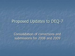 Proposed Updates to DEQ-7