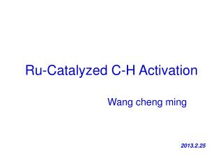 Ru-Catalyzed C-H Activation