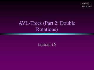 AVL-Trees (Part 2: Double Rotations)