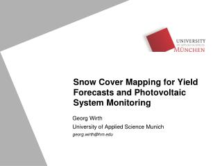 Snow Cover Mapping for Yield Forecasts and Photovoltaic System Monitoring