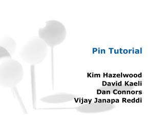 Pin Tutorial