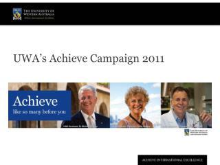 UWA�s Achieve Campaign 2011