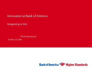 Innovation at Bank of America Integrating to Win