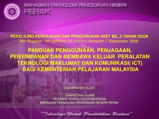 DISAMPAIKAN OLEH : Ismail bin Yusoff PEGAWAI TEKNOLOGI PENDIDIKAN