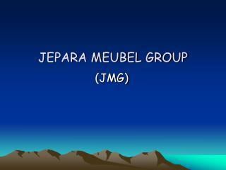 JEPARA MEUBEL GROUP