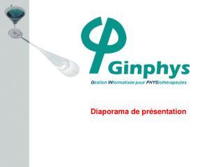 G estion  IN formatisée pour  PHYS iothérapeutes Diaporama de présentation