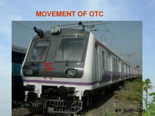 MOVEMENT OF OTC