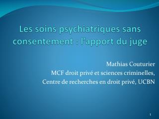 Les soins psychiatriques sans consentement : l'apport du juge