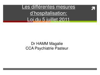 Les différentes mesures d'hospitalisation:  Loi du 5 juillet 2011