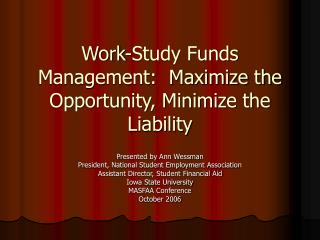 Work-Study Funds Management:  Maximize the Opportunity, Minimize the Liability