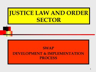 JUSTICE LAW AND ORDER SECTOR