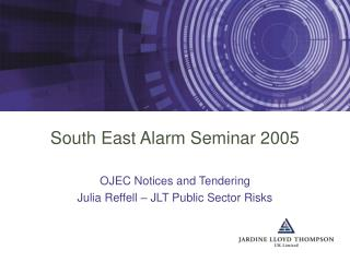 South East Alarm Seminar 2005