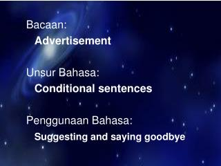 Bacaan:  Advertisement Unsur Bahasa:  Conditional sentences Penggunaan Bahasa: