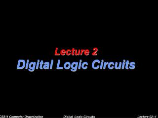 Lecture 02 : Digital Logic Circuits(1)