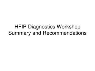 HFIP Diagnostics Workshop Summary and Recommendations