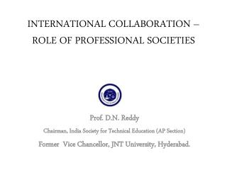 INTERNATIONAL COLLABORATION – ROLE OF PROFESSIONAL SOCIETIES