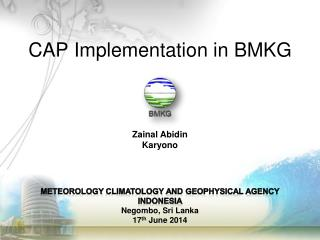 MeteorologY climatologY  and geophysical agency INDONESIA Negombo , Sri Lanka 17 th  June 2014
